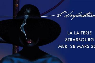 L'impératrice + Pépite à Strasbourg