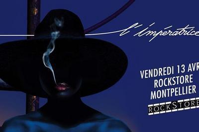 L'Impératrice + Pépite - Rockstore, Montpellier