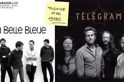La Belle Bleue + Télégram à Toulouse