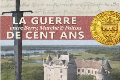 La Guerre De Cent Ans Entre Berry, Marche Et Poitou à Moulins sur Cephons