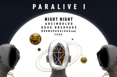 La Paralive I W/ Night Night, Arcimboldo, Doux Breuvage & CKOR à Montreuil