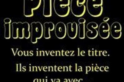 La Pièce Improvisée à Montpellier