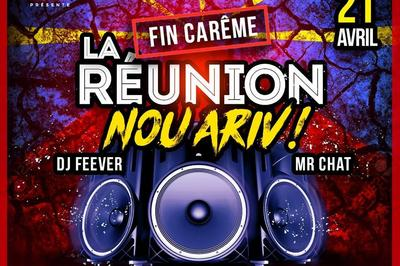 La Réunion Nou Ariv (fin De Carême) | Mix Djs Feever & Mr Chat à Montpellier