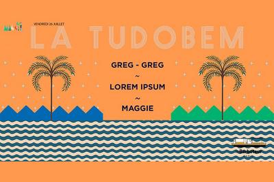La Tudobem En Open Air W/ Greg-greg, Lorem Ipsum, Maggie à Paris 19ème