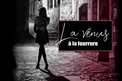 La Vénus à La Fourrure à Cannes