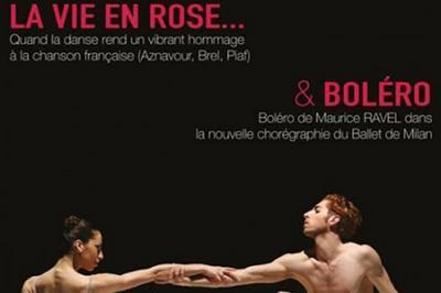 La Vie En Rose & Bolero De Ravel - Balle à Marseille