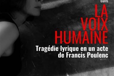La Voix Humaine, Tragédie Lyrique De Francis Poulenc à Noisy le Sec