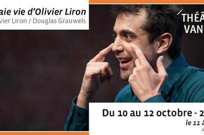 La vraie vie d'Olivier Liron - Olivier Liron / Douglas Grauwels à Vanves