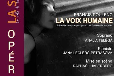 Opéra La voix humaine précédé du cycle pour piano Les Soirées de Nazelles. à Limours