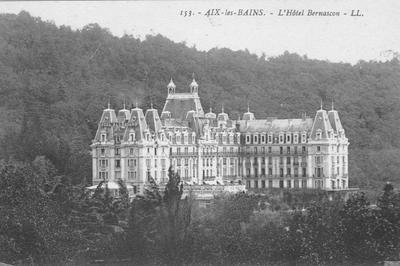 Le Bernascon, Ancien Palace 1900 , Patrimoine Aixois. à Aix les Bains