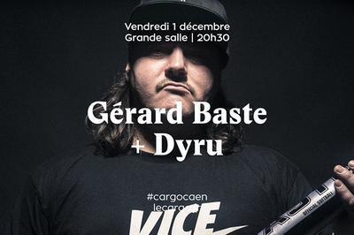 Gérard Baste + Dyru à Caen