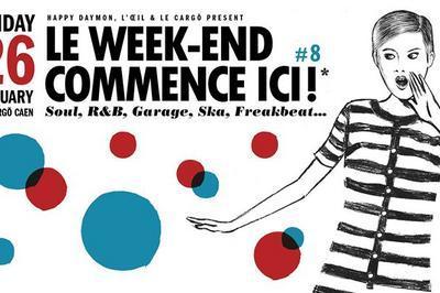 Le Week-End Commence Ici ! à Caen