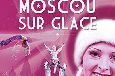 Le Cirque De Moscou Sur Glace à Lons le Saunier