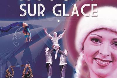 Le Cirque De Moscou Sur Glace à Aurillac