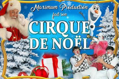 Le Cirque de Noël Maximum Production à Saint Cere