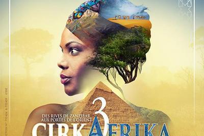 Le Cirque Phenix - Cirkafrika 3 à Saint Etienne