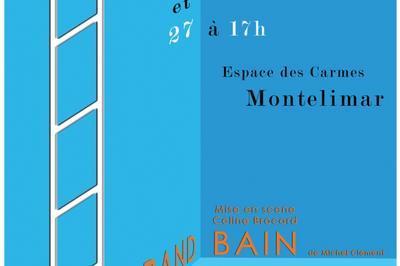 Le Grand Bain comédie théâtre de Michel Clément à Montelimar