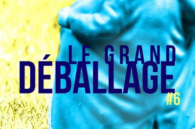 Le Grand Déballage - Spectacle en ligne à Bordeaux