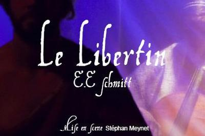 Le Libertin , De Eric-Emmanuel Schmitt à Lyon