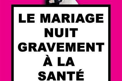 Le Mariage Nuit Gravement à Besancon