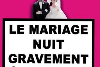 Le Mariage Nuit Gravement A La Sant à Cabries