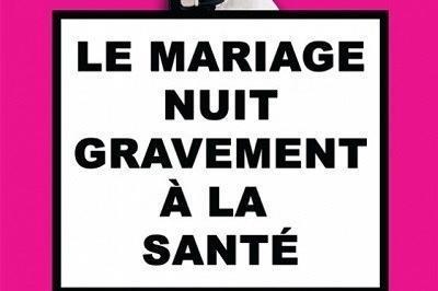 Le Mariage Nuit Gravement A La Sante à Cabries