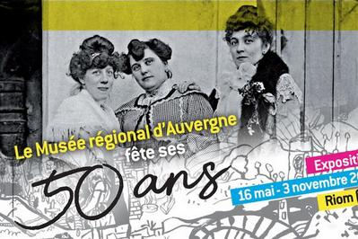 Le Musée Régional D'auvergne Fête Ses 50 Ans à Riom