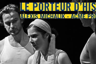 Le porteur d'histoire / Alexis Michalik - ACME Production à Guise
