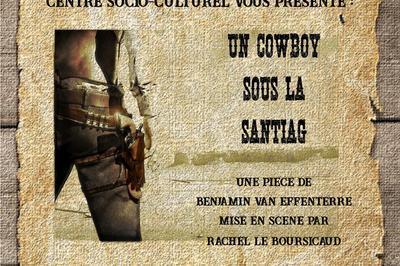 Le printemps du théâtre présente: un cowboy sous la santiag à Elven