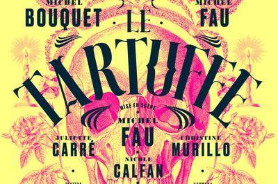 Le Tartuffe Avec Michel Bouquet Et Michel Fau à Paris 10ème