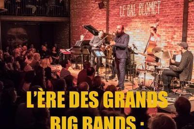 Les 1001 Nuits Du Jazz - L'ère Des Grands Big Bands : Ellington, Basie, Glenn Miller à Paris 15ème