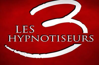 Les 3 Hypnotiseurs à Arras