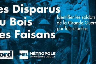 Les Disparus Du Bois Des Faisans : Identifier Les Soldats De La Grande Guerre Par Les Sciences à Lille
