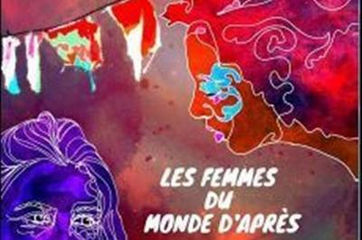 Les Femmes Du Monde D'Après à Avignon