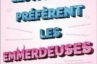 Les Hommes Preferent Les Emmerdeuses à Aix en Provence