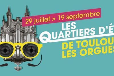 Les Quartiers d'Été de Toulouse les Orgues 2020