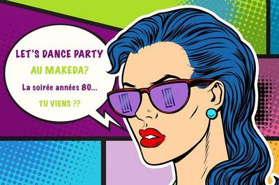 Let's Dance Party 80's au Makeda à Marseille