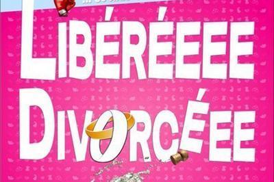 Liberee, Divorcee à Metz