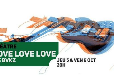 Love Love Love, Cie Bvzk à Lille