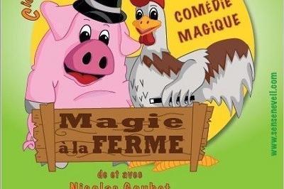Magie à La Ferme à Saint Etienne