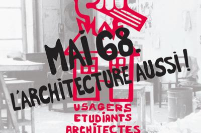 Mai 68, l'architecture aussi ! à Paris 16ème