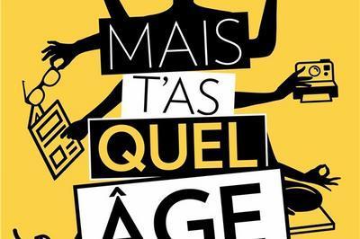 Mais T'As Quel Âge !? à Avignon