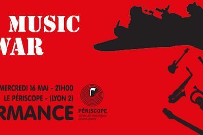 Make music not war  à Lyon