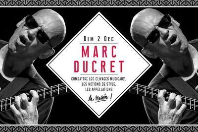 Marc Ducret Solo à Marseille