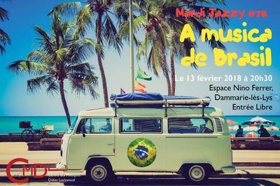 Mardi Jazzy #78 - Musica de Brasil à Dammarie les Lys
