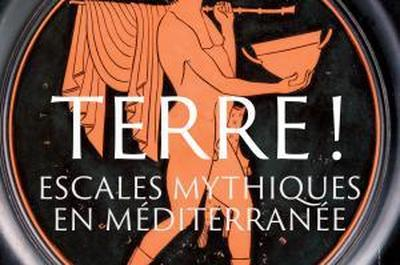 Mardis de l'Histoire : Terre ! escales mythiques en Méditerranée à Marseille