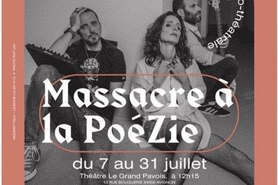 Massacre à La PoéZie à Avignon