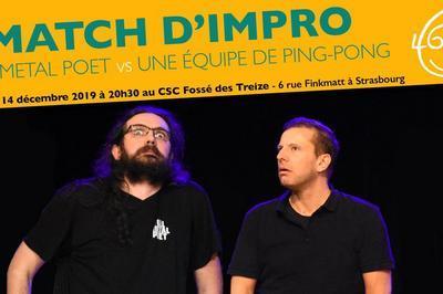 Match d'Impro : Full Metal Poet vs Une Équipe de Ping-Pong à Strasbourg