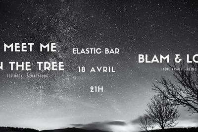 Meet Me In The Tree + Blam & Log à Strasbourg