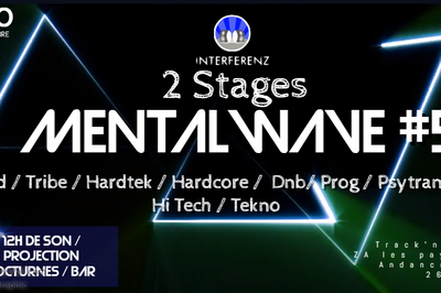 Mental Wave 5 : 2 stages / trance tribe acid hardbeats bass music à Andancette